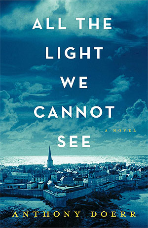 All The Light We Cannot See, a novel by Anthony Doerr