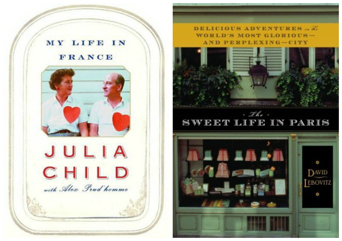 My Life in France by Julia Child and The Sweet Life In Paris by David Lebovitz