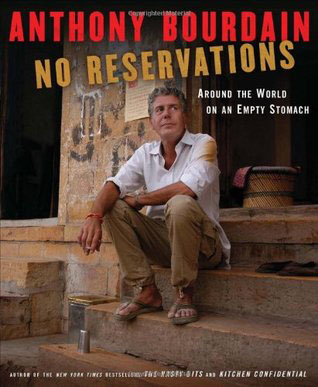 No Reservations: Around the World on an Empty Stomach by Anthony Bourdain